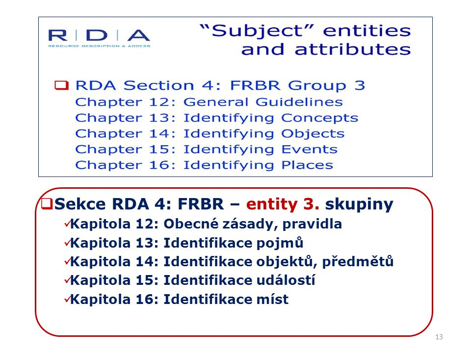 13  Sekce RDA 4: FRBR – entity 3.
