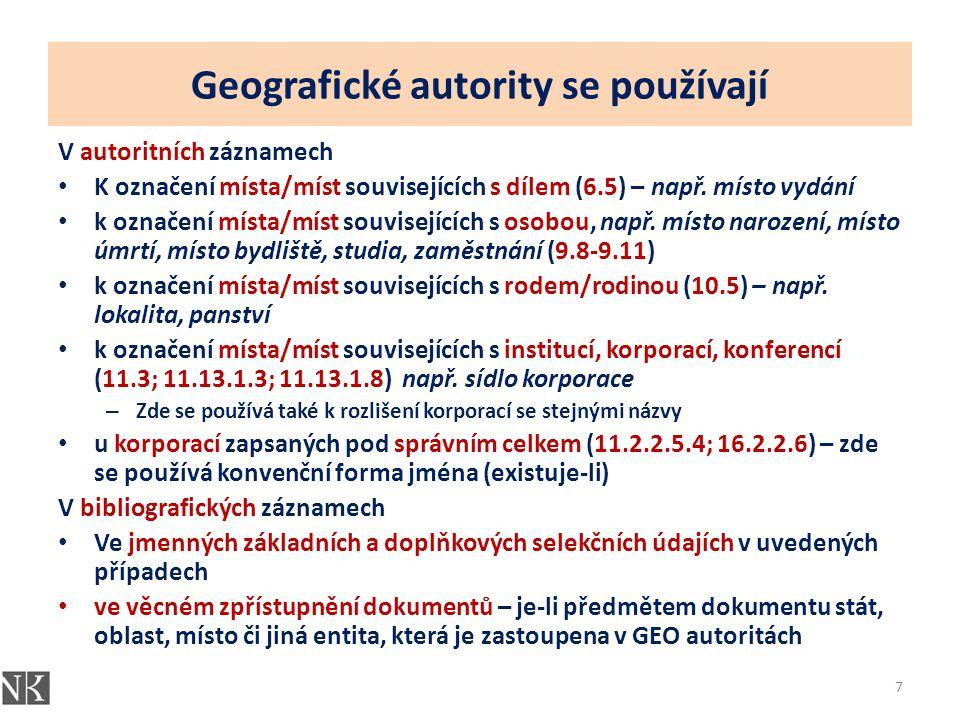 Geografické autority se používají V autoritních záznamech K označení místa/míst souvisejících s dílem (6.5) – např.