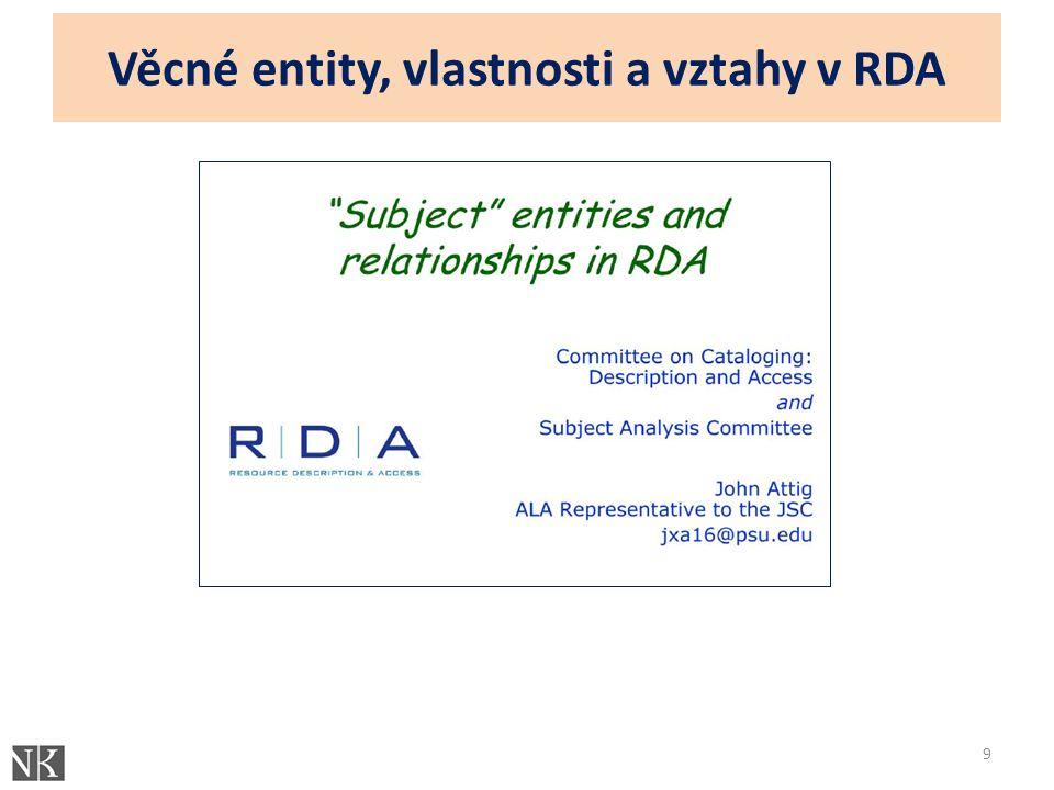 Věcné entity, vlastnosti a vztahy v RDA 9