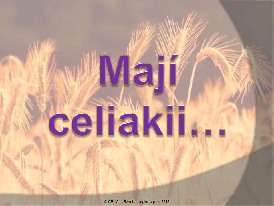 Celoživotní onemocnění, způsobené nesnášenlivostí lepku Celiakie je: vrozená dědičná nevyléčitelná Celiakie se vyskytuje: u lidí všech ras na všech kontinentech v kterémkoliv věku © CELIA – život bez lepku o.p.