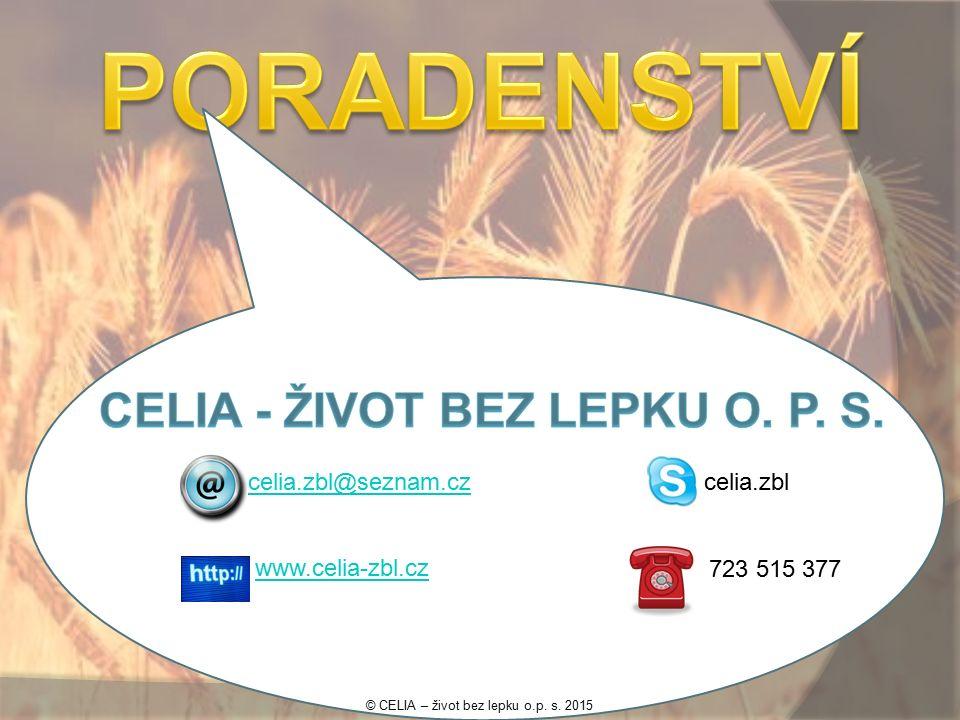 celia.zbl@seznam.cz www.celia-zbl.cz celia.zbl 723 515 377 © CELIA – život bez lepku o.p. s. 2015