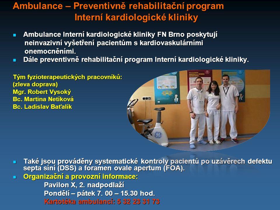 Ambulance – Preventivně rehabilitační program Interní kardiologické kliniky Interní kardiologické kliniky Ambulance Interní kardiologické kliniky FN B