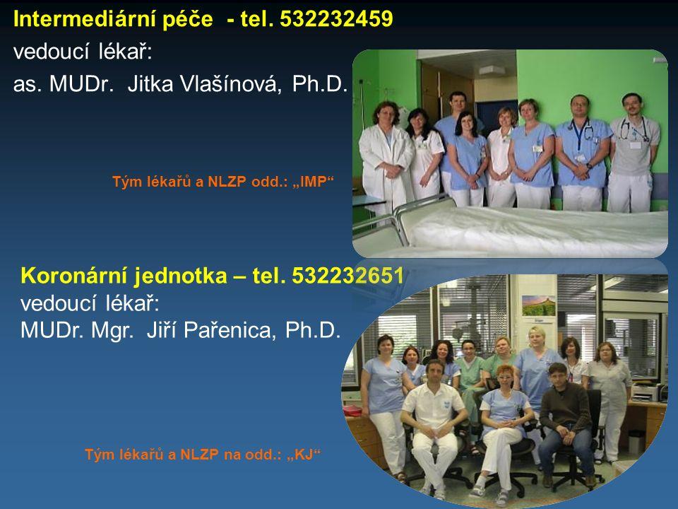 Intermediární péče - tel. 532232459 vedoucí lékař: as. MUDr. Jitka Vlašínová, Ph.D. Koronární jednotka – tel. 532232651 vedoucí lékař: MUDr. Mgr. Jiří