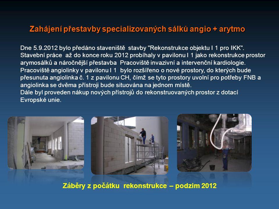 Zahájení přestavby specializovaných sálků angio + arytmo Dne 5.9.2012 bylo předáno staveniště stavby