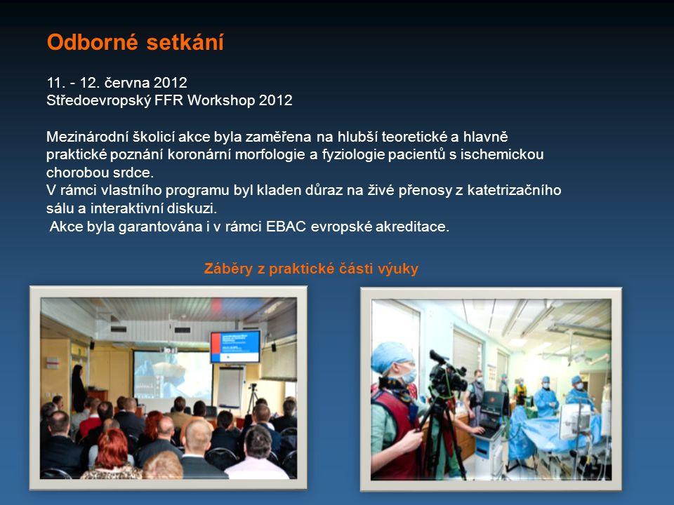 Záběry z praktické části výuky Odborné setkání 11. - 12. června 2012 Středoevropský FFR Workshop 2012 Mezinárodní školicí akce byla zaměřena na hlubší