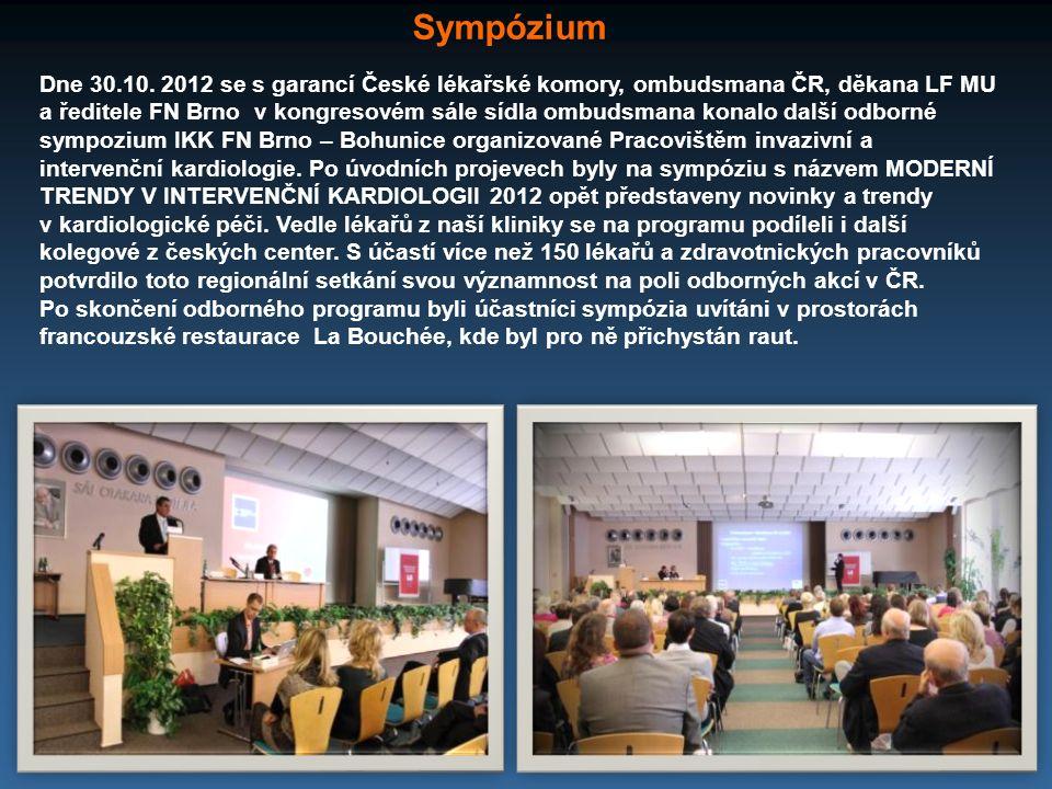 Dne 30.10. 2012 se s garancí České lékařské komory, ombudsmana ČR, děkana LF MU a ředitele FN Brno v kongresovém sále sídla ombudsmana konalo další od