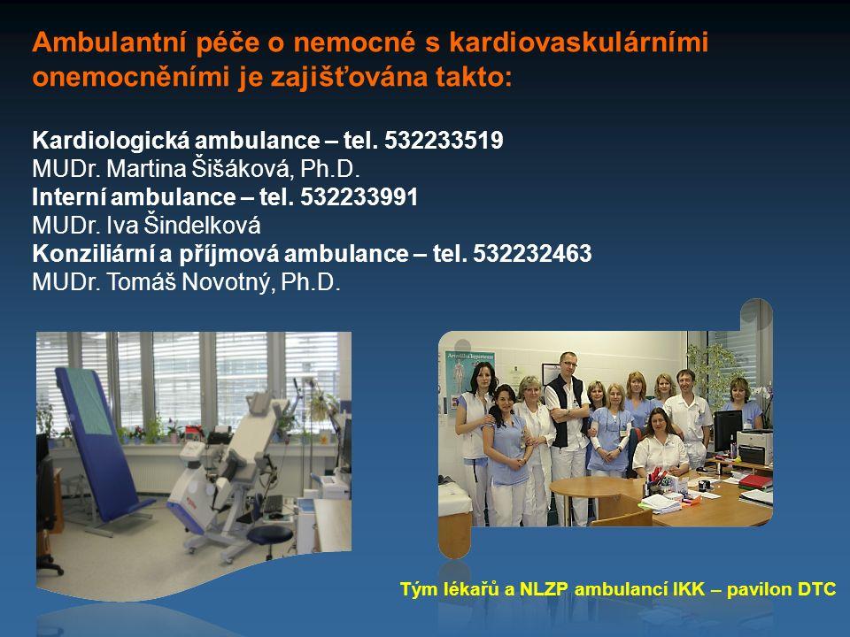 Ambulantní péče o nemocné s kardiovaskulárními onemocněními je zajišťována takto: Kardiologická ambulance – tel. 532233519 MUDr. Martina Šišáková, Ph.