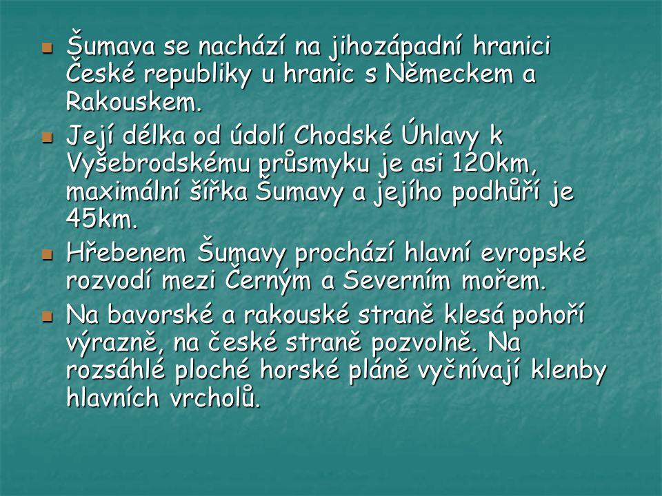 Šumava se nachází na jihozápadní hranici České republiky u hranic s Německem a Rakouskem. Šumava se nachází na jihozápadní hranici České republiky u h