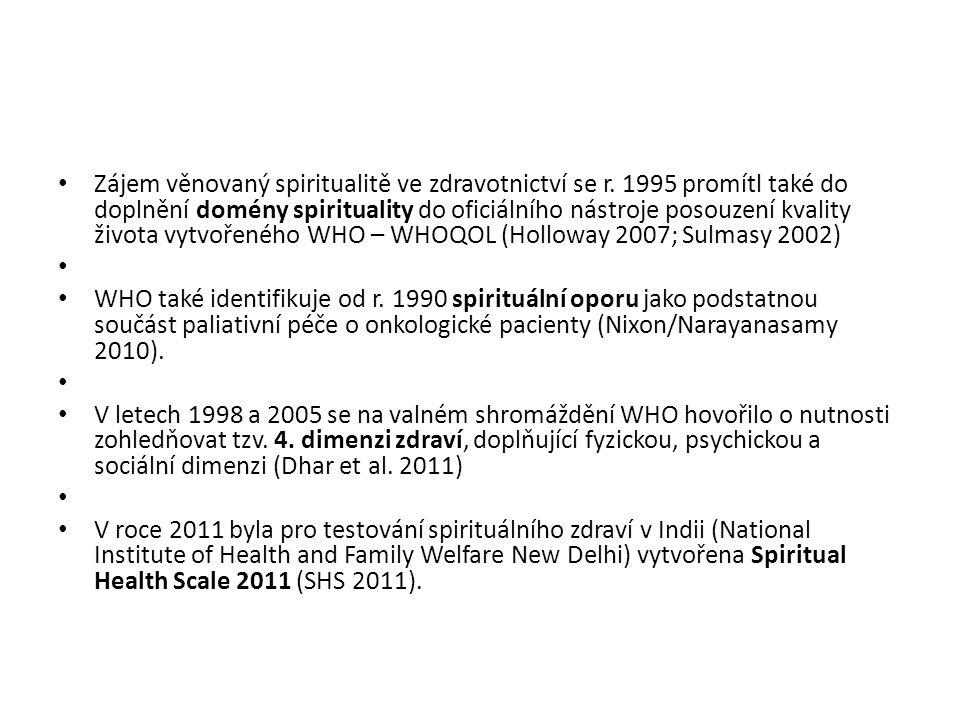 Zájem věnovaný spiritualitě ve zdravotnictví se r. 1995 promítl také do doplnění domény spirituality do oficiálního nástroje posouzení kvality života