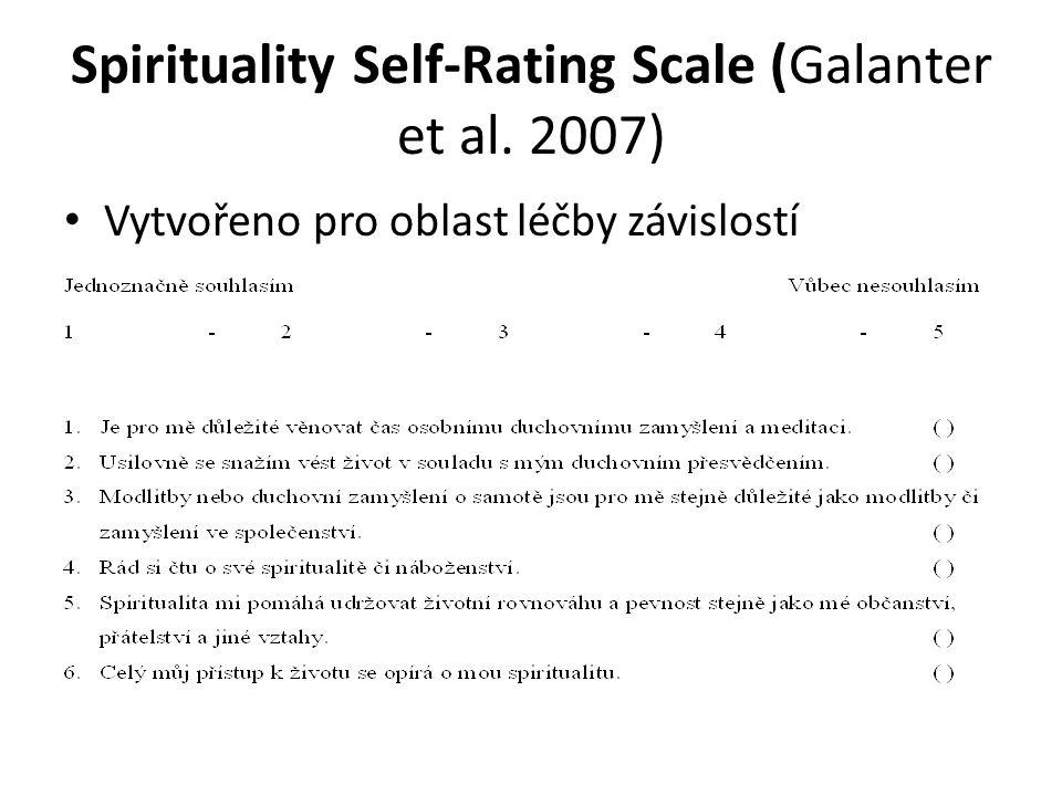 Spirituality Self-Rating Scale (Galanter et al. 2007) Vytvořeno pro oblast léčby závislostí