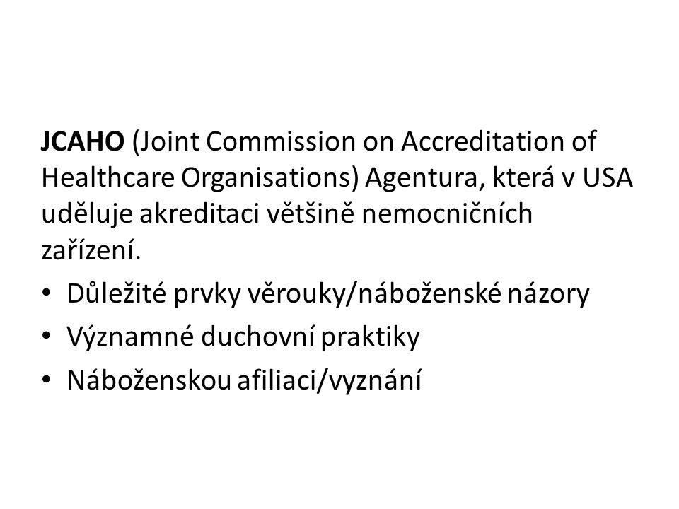 JCAHO (Joint Commission on Accreditation of Healthcare Organisations) Agentura, která v USA uděluje akreditaci většině nemocničních zařízení. Důležité