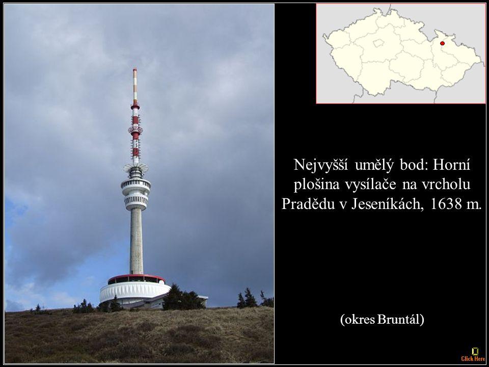 Nejvyšší umělý bod: Horní plošina vysílače na vrcholu Pradědu v Jeseníkách, 1638 m. (okres Bruntál)