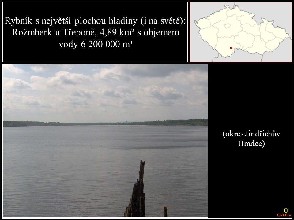 Největší a nejobjemnější rybník: Staňkovský rybník, 6 600 000 m³ vody.