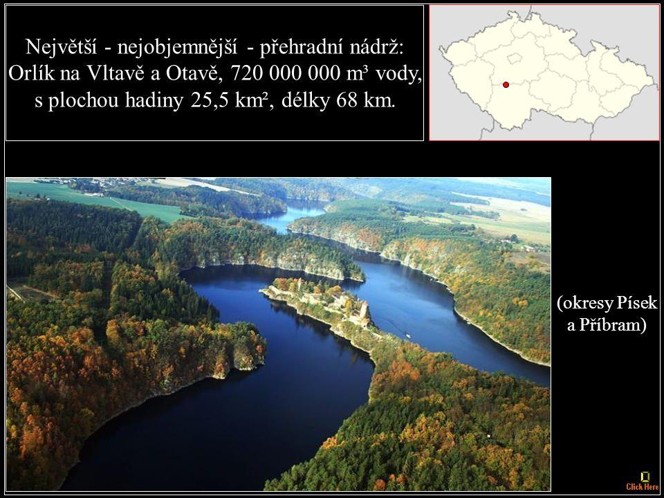 Rybník s největší plochou hladiny (i na světě): Rožmberk u Třeboně, 4,89 km² s objemem vody 6 200 000 m³ (okres Jindřichův Hradec)