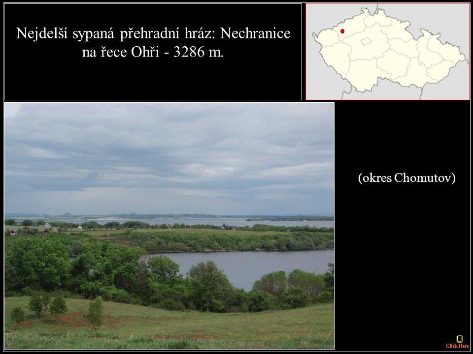 Nejvyšší přehradní hráz: Dalešice na řece Jihlavě,100 m vysoká (okres Třebíč)