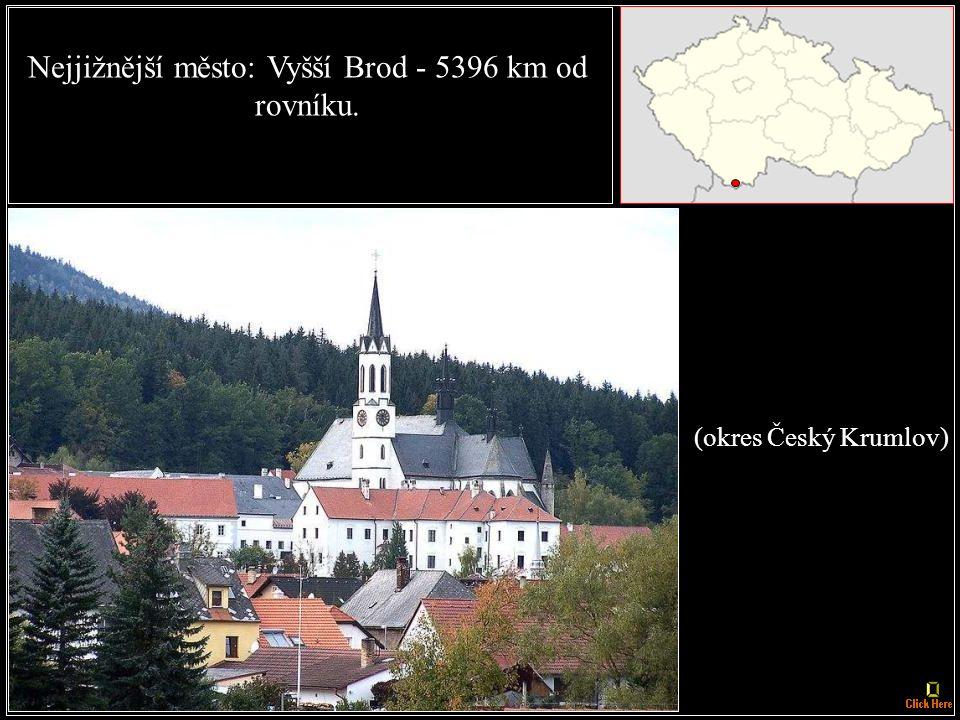 Nejsevernější obec: Lobendava - 4328 km od severního pólu. (okres Děčín)