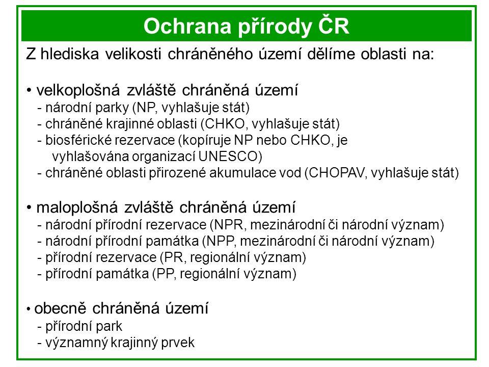 Ochrana přírody ČR Chráněné oblasti přirozené akumulace vod (CHOPAV) V rámci ochrany vod a vodních zdrojů bylo postupně vymezeno 19 oblastí CHOPAV.
