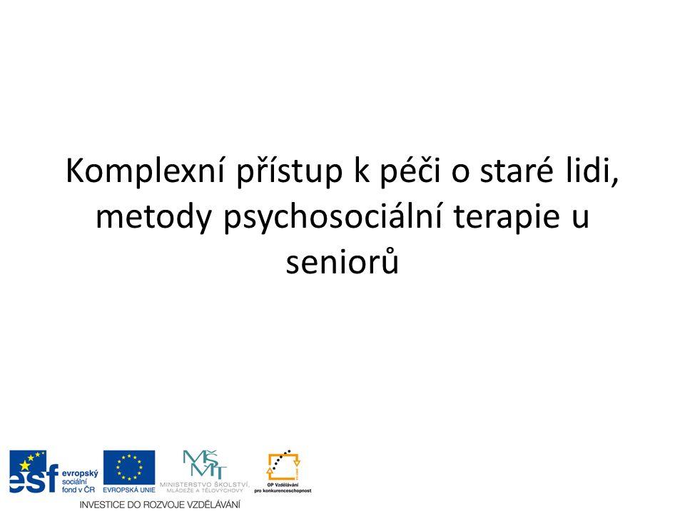Komplexní přístup k péči o staré lidi, metody psychosociální terapie u seniorů