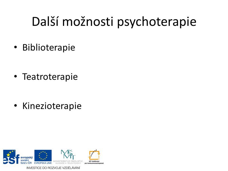 Další možnosti psychoterapie Biblioterapie Teatroterapie Kinezioterapie