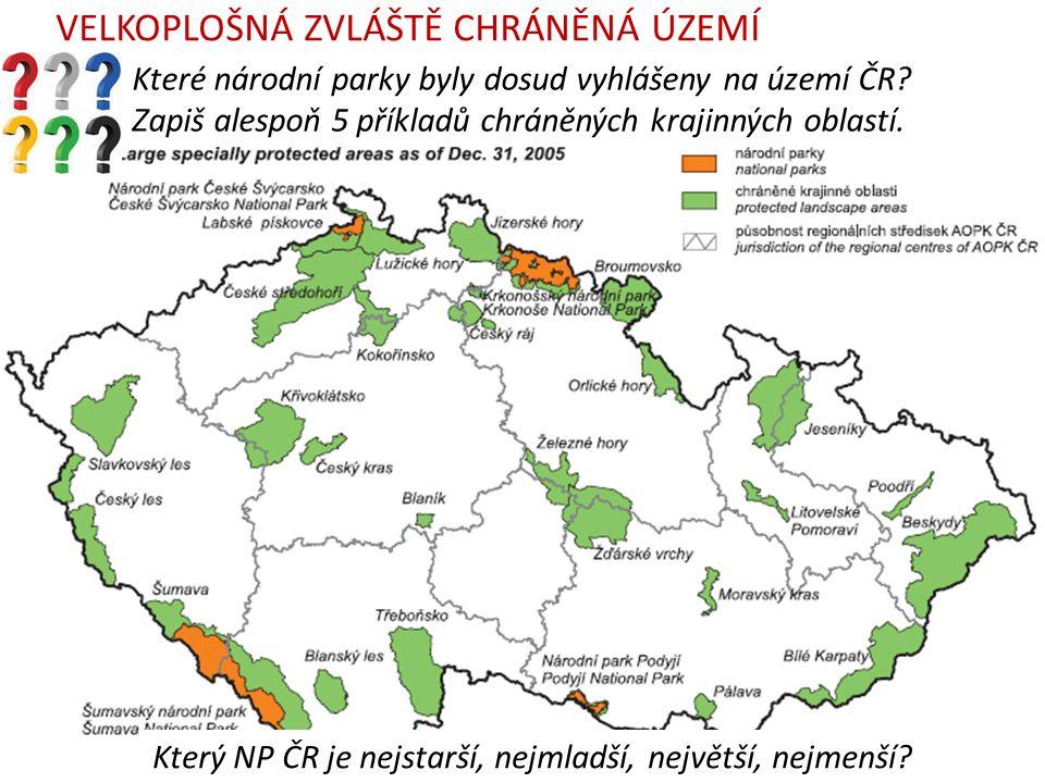 VELKOPLOŠNÁ ZVLÁŠTĚ CHRÁNĚNÁ ÚZEMÍ Které národní parky byly dosud vyhlášeny na území ČR.