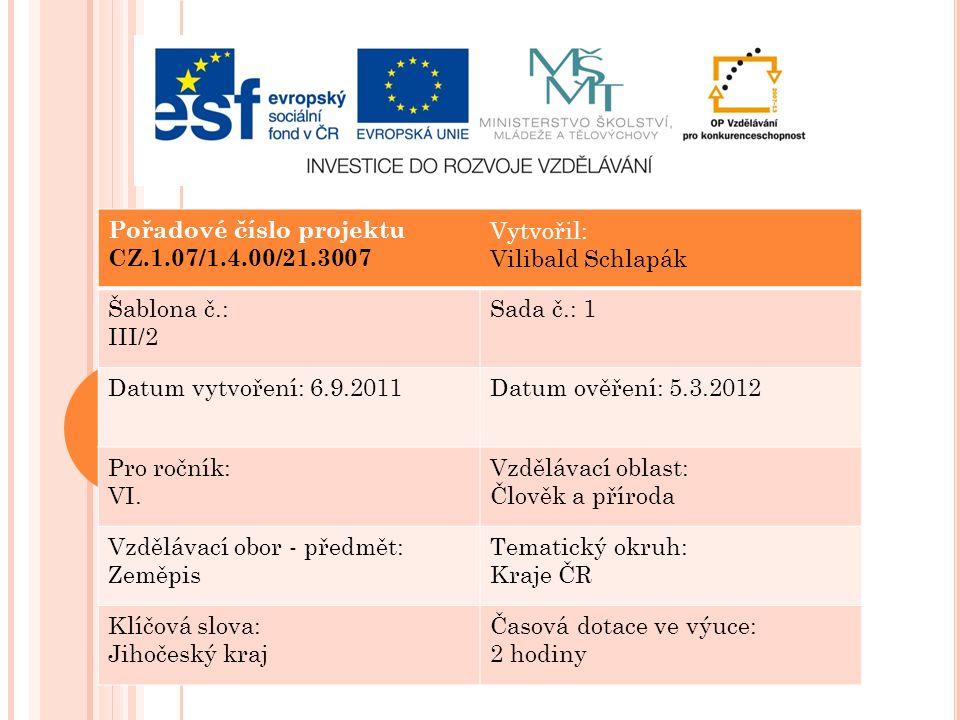 Pořadové číslo projektu CZ.1.07/1.4.00/21.3007 Šablona č.: III/2 Sada č.: 1 Datum vytvoření: 6.9.2011Datum ověření: 5.3.2012 Pro ročník: VI.