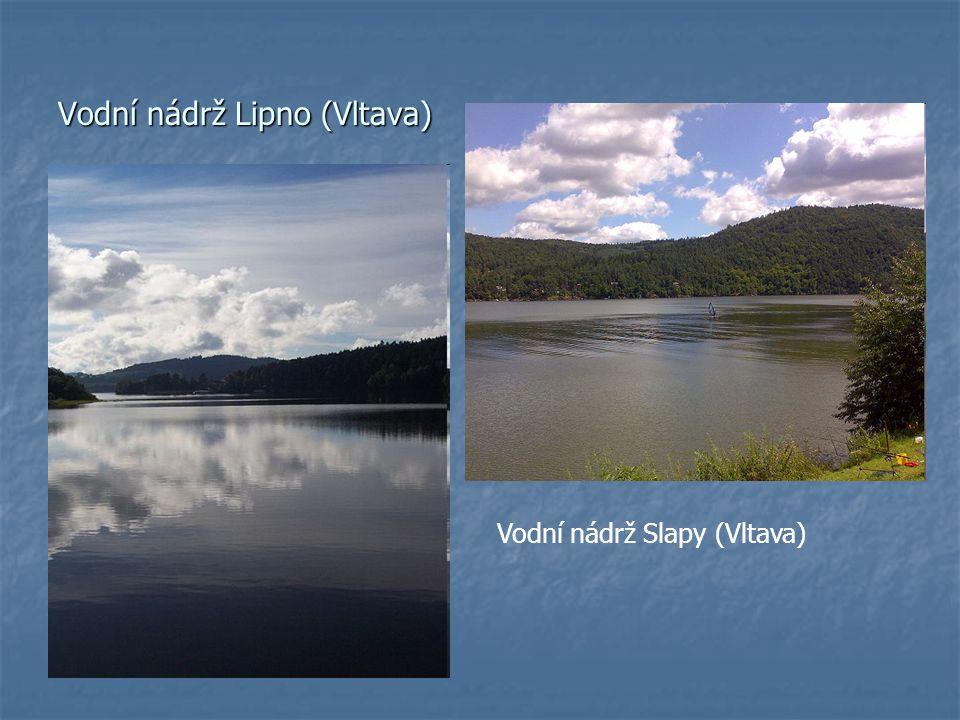 Vodní nádrž Lipno (Vltava) Vodní nádrž Slapy (Vltava)