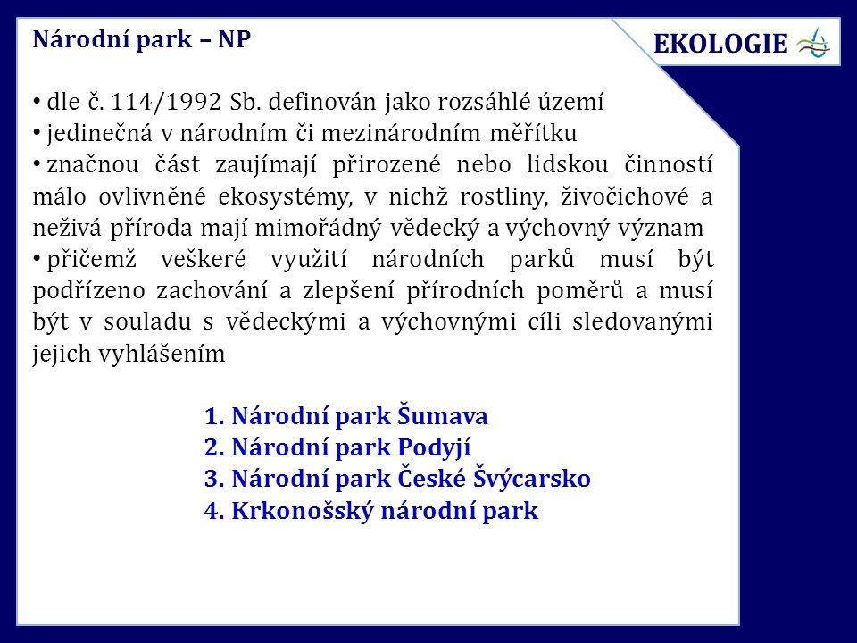 Národní park – NP dle č. 114/1992 Sb. definován jako rozsáhlé území jedinečná v národním či mezinárodním měřítku značnou část zaujímají přirozené nebo