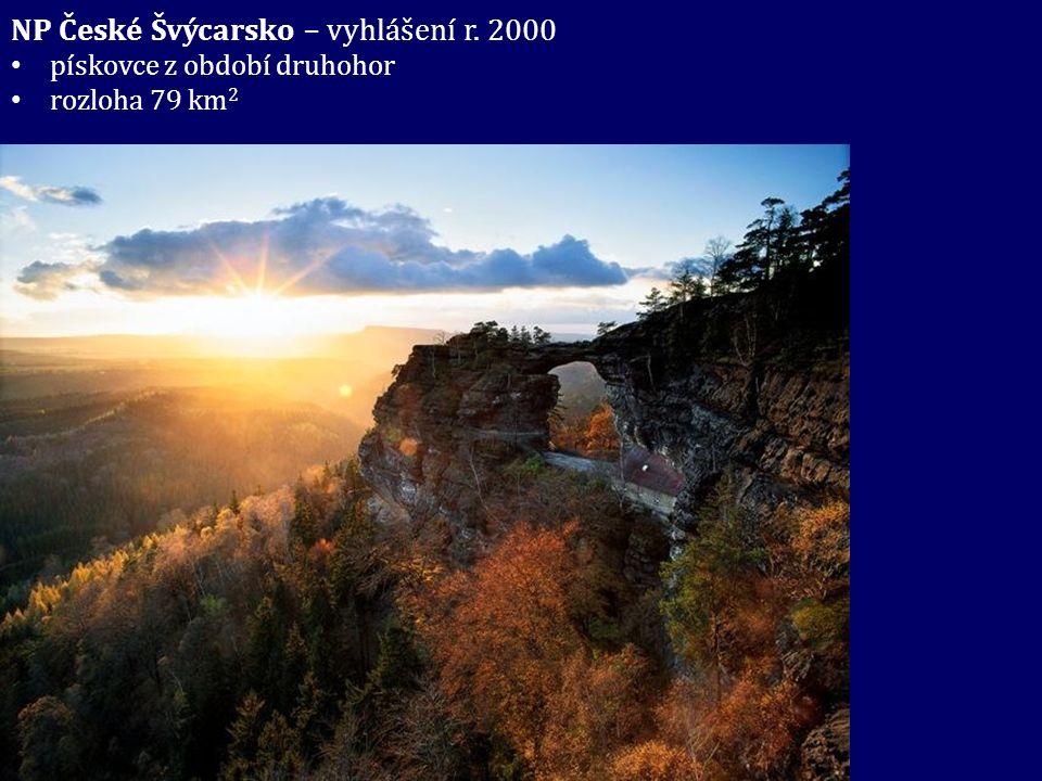 NP České Švýcarsko – vyhlášení r. 2000 pískovce z období druhohor rozloha 79 km 2