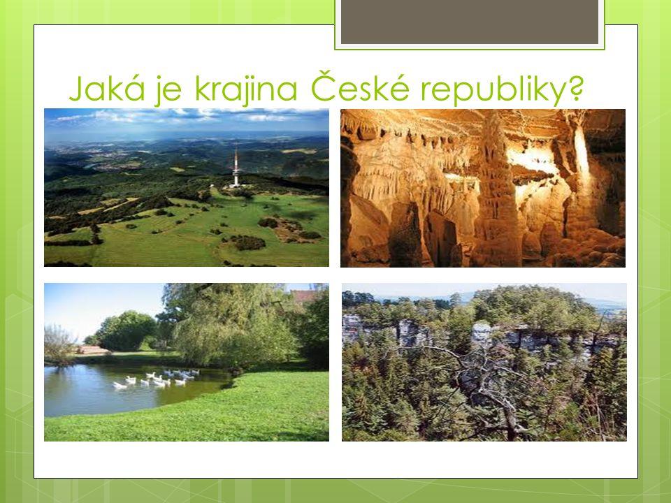 Jaká je krajina České republiky?