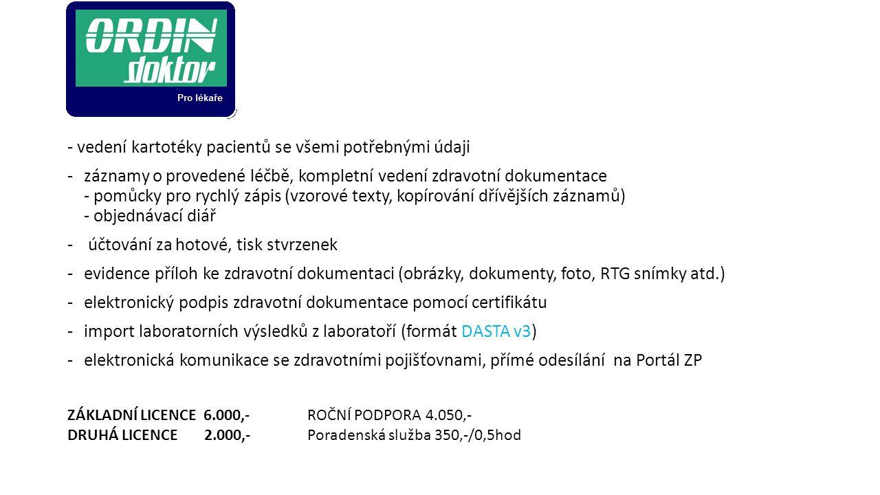 - vedení kartotéky pacientů se všemi potřebnými údaji -záznamy o provedené léčbě, kompletní vedení zdravotní dokumentace - pomůcky pro rychlý zápis (v