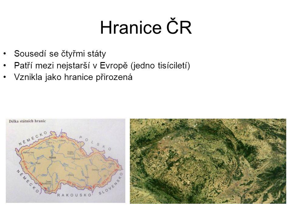 Hranice ČR Sousedí se čtyřmi státy Patří mezi nejstarší v Evropě (jedno tisíciletí) Vznikla jako hranice přirozená