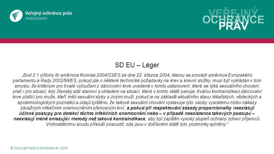 """© Copyright Veřejný ochránce práv, 2016 SD EU – Léger """"Bod 2.1 přílohy III směrnice Komise 2004/33/ES ze dne 22. března 2004, kterou se provádí směrni"""
