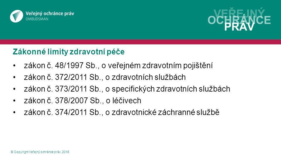 © Copyright Veřejný ochránce práv, 2016 Zákon č.