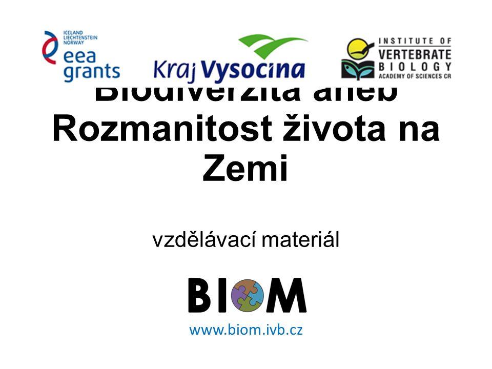 Biodiverzita aneb Rozmanitost života na Zemi vzdělávací materiál www.biom.ivb.cz