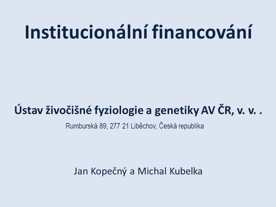 Institucionální financování Ústav živočišné fyziologie a genetiky AV ČR, v.