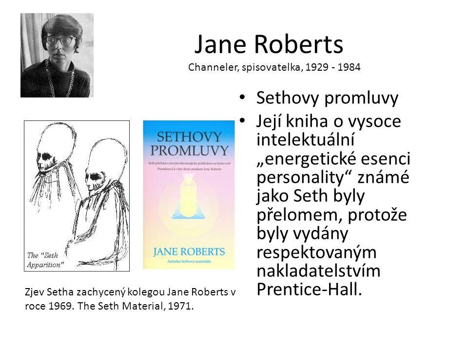 """Jane Roberts Sethovy promluvy Její kniha o vysoce intelektuální """"energetické esenci personality známé jako Seth byly přelomem, protože byly vydány respektovaným nakladatelstvím Prentice-Hall."""