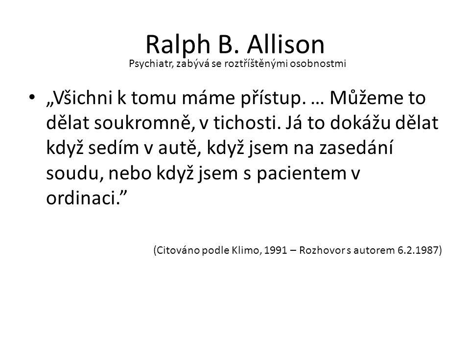 """Ralph B.Allison """"Všichni k tomu máme přístup. … Můžeme to dělat soukromně, v tichosti."""