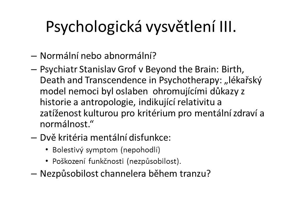 Psychologická vysvětlení III. – Normální nebo abnormální? – Psychiatr Stanislav Grof v Beyond the Brain: Birth, Death and Transcendence in Psychothera