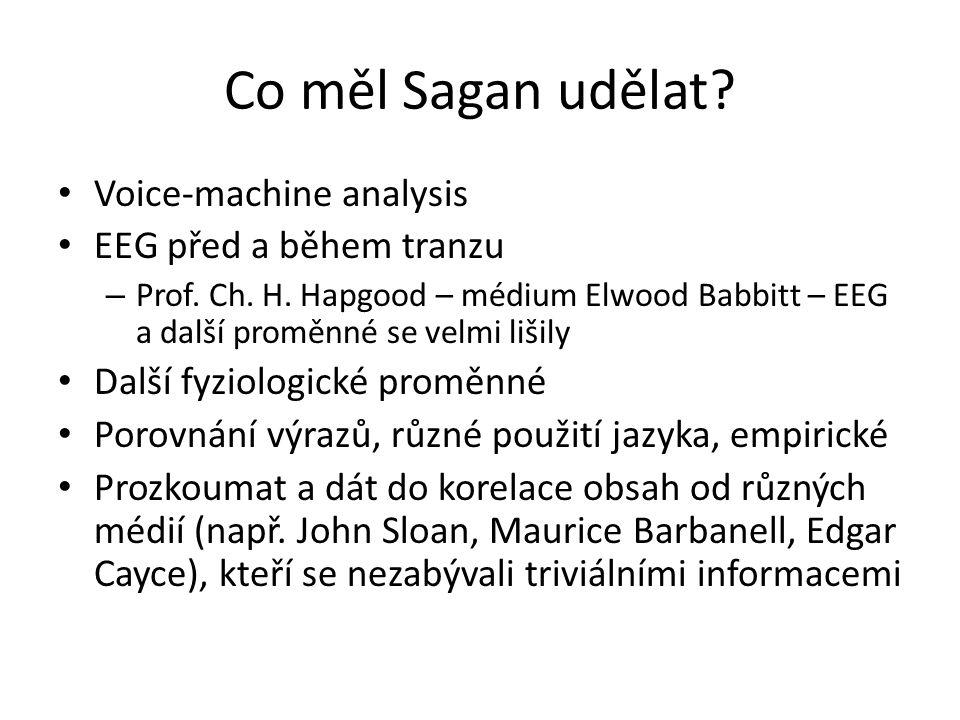 Co měl Sagan udělat? Voice-machine analysis EEG před a během tranzu – Prof. Ch. H. Hapgood – médium Elwood Babbitt – EEG a další proměnné se velmi liš