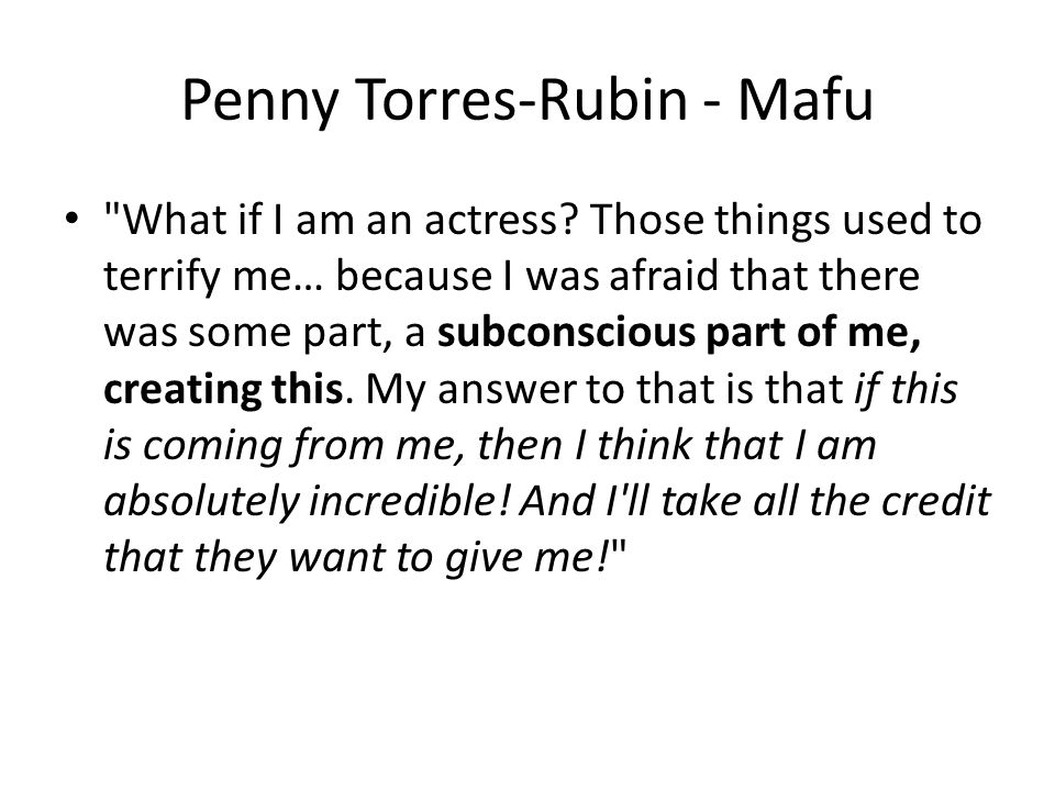Penny Torres-Rubin - Mafu What if I am an actress.