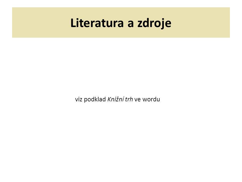 Literatura a zdroje viz podklad Knižní trh ve wordu