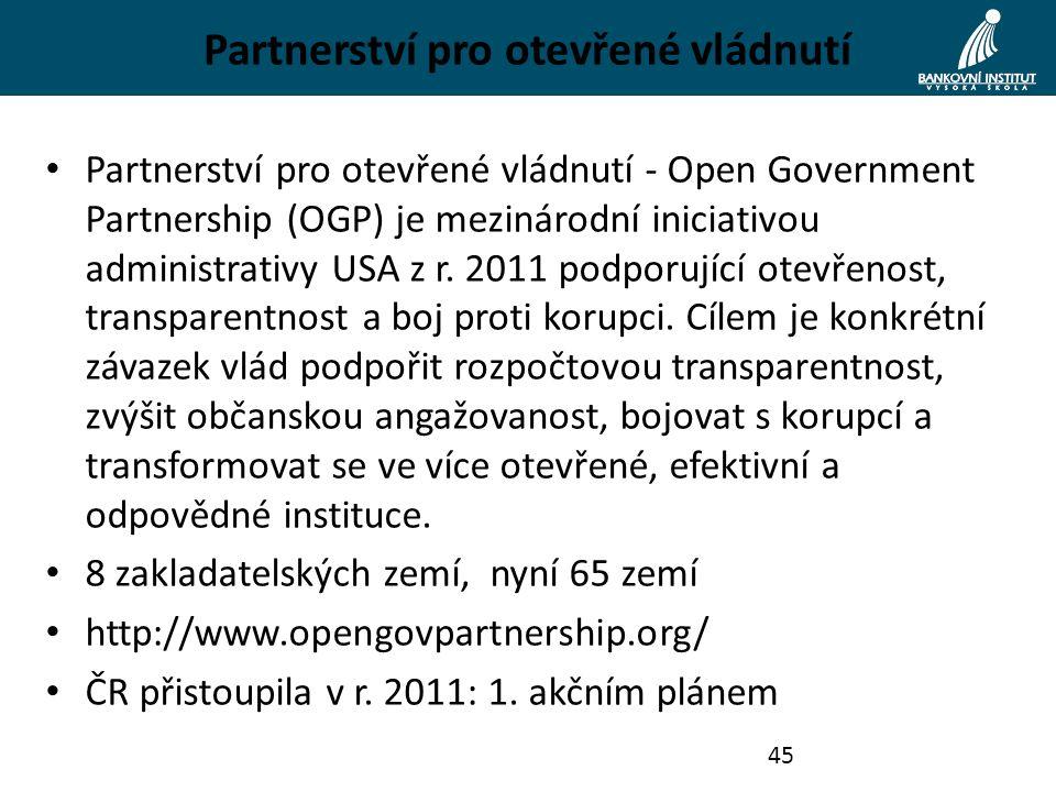 Partnerství pro otevřené vládnutí Partnerství pro otevřené vládnutí - Open Government Partnership (OGP) je mezinárodní iniciativou administrativy USA