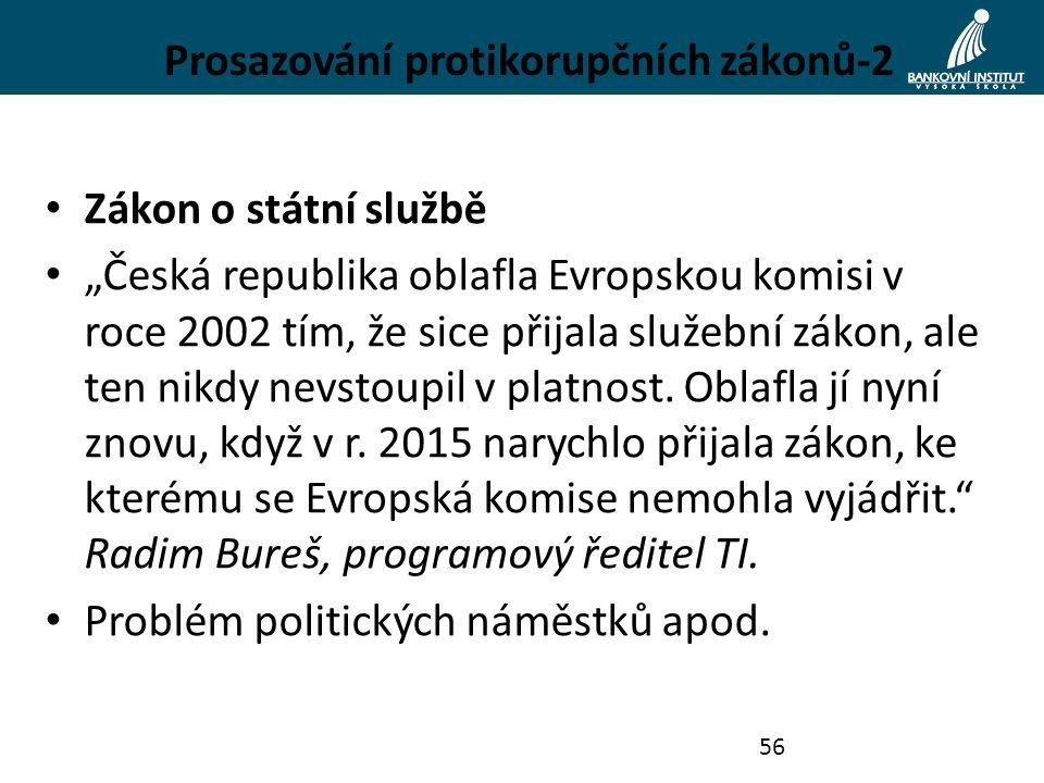 """Prosazování protikorupčních zákonů-2 Zákon o státní službě """"Česká republika oblafla Evropskou komisi v roce 2002 tím, že sice přijala služební zákon,"""