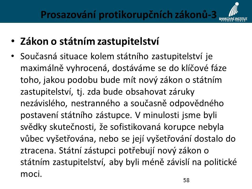 Prosazování protikorupčních zákonů-3 Zákon o státním zastupitelství Současná situace kolem státního zastupitelství je maximálně vyhrocená, dostáváme s