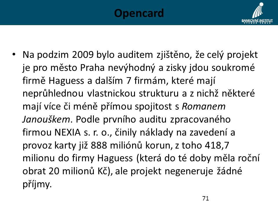 Opencard Na podzim 2009 bylo auditem zjištěno, že celý projekt je pro město Praha nevýhodný a zisky jdou soukromé firmě Haguess a dalším 7 firmám, kte