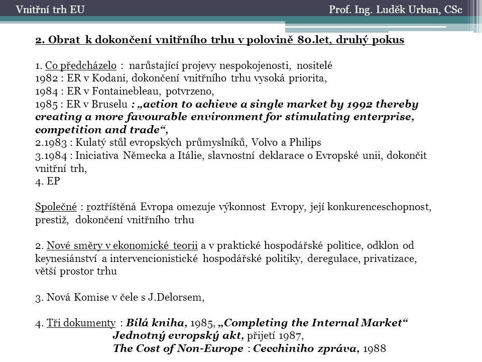 Prof. Ing. Luděk Urban, CScVnitřní trh EU 2.