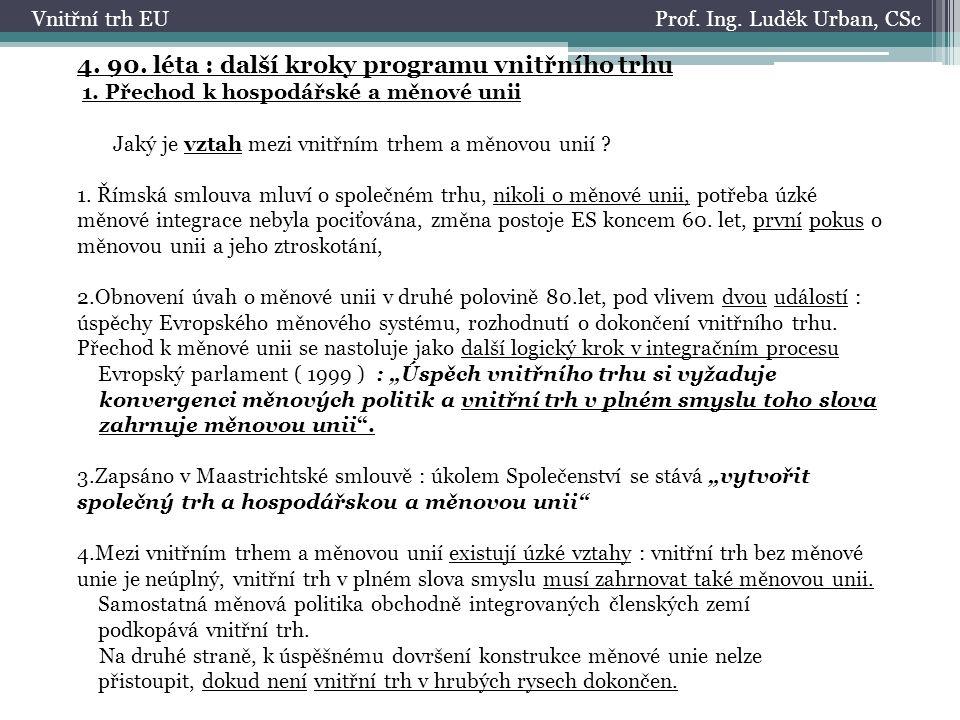 Prof. Ing. Luděk Urban, CScVnitřní trh EU 4. 90.