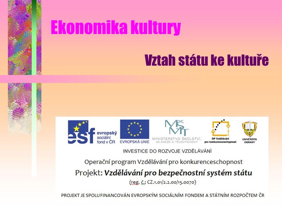 Ekonomika kultury Vztah státu ke kultuře