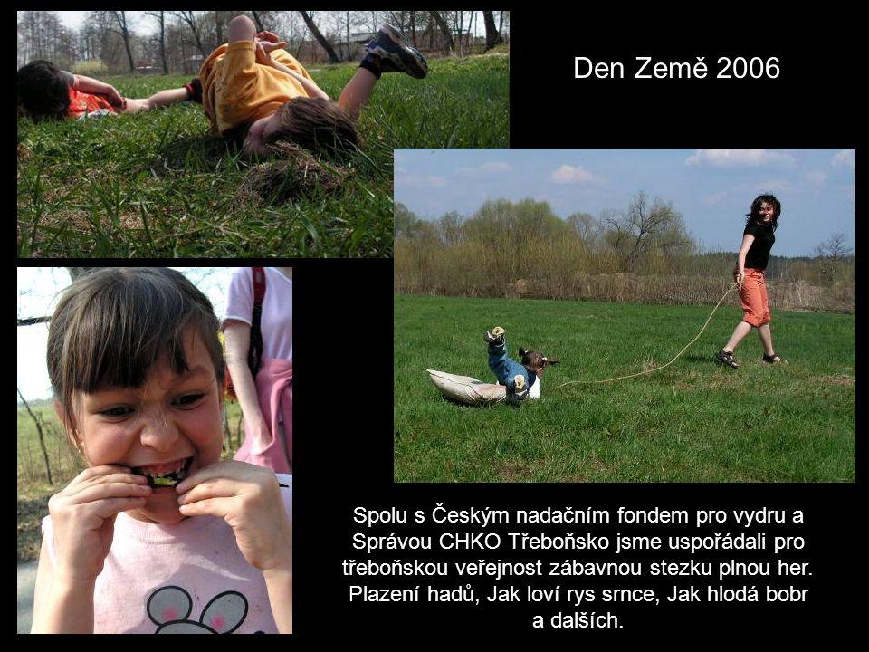 Den Země 2006 Spolu s Českým nadačním fondem pro vydru a Správou CHKO Třeboňsko jsme uspořádali pro třeboňskou veřejnost zábavnou stezku plnou her.