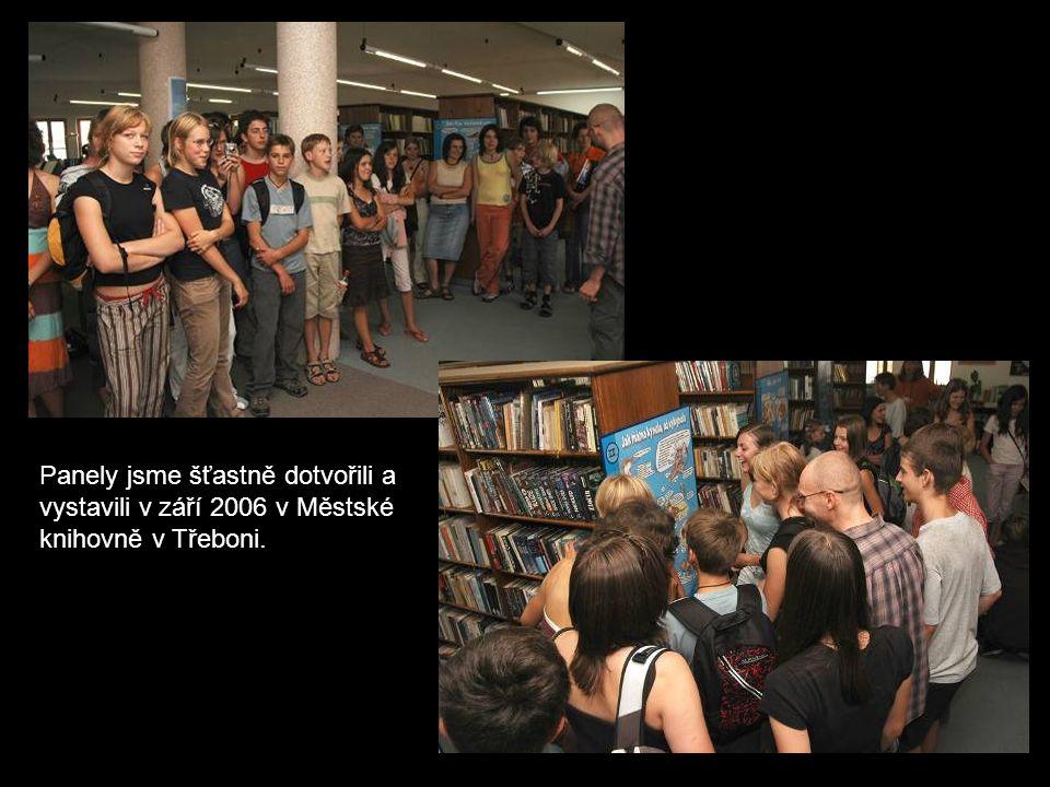 Panely jsme šťastně dotvořili a vystavili v září 2006 v Městské knihovně v Třeboni.